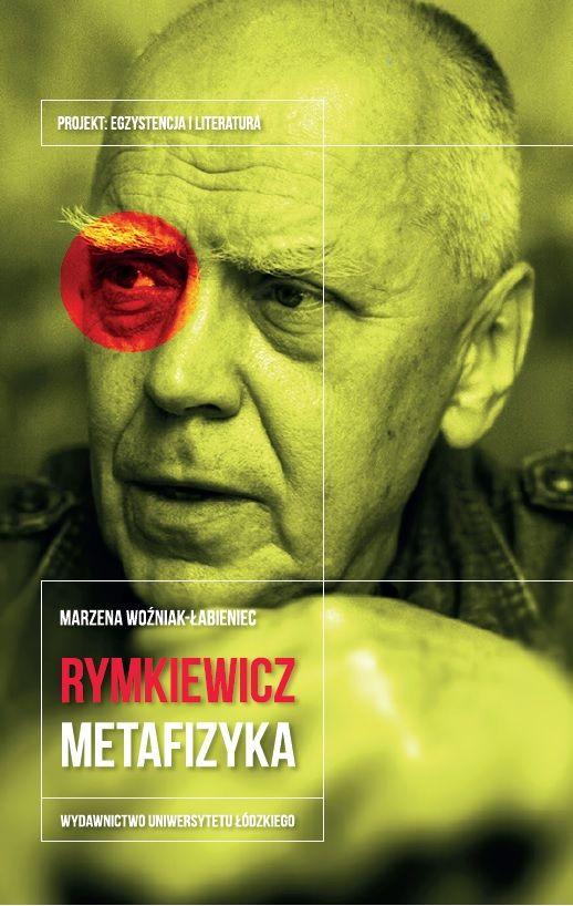 Rymkiewicz. Metafizyka / Marzena Woźniak-Łabieniec
