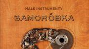samorobka-najnowszy-projekt-malych-instrumentow