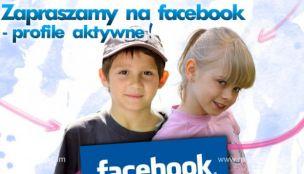 Facebook - dołącz do Zosi, Mateusza i spółki!
